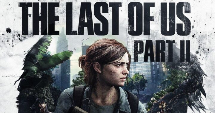 State Of Play – The Last Of Us part II